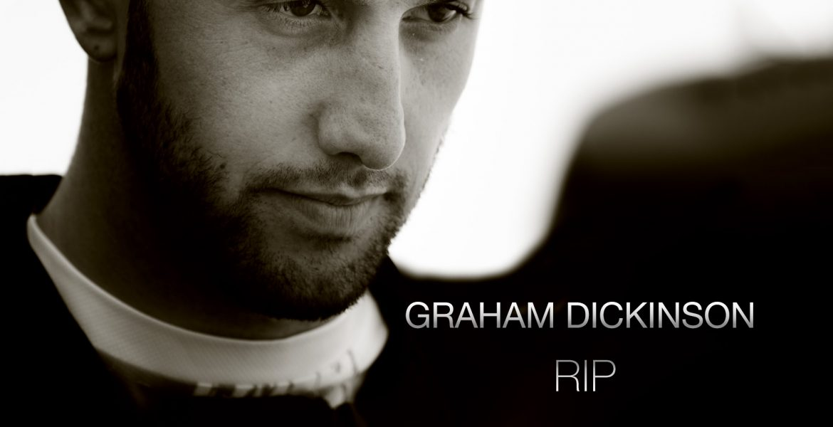 Graham Dickinson R.I.P.